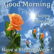 Good Morning Happy Monday Quotes Best of Good Morning Happy Monday Have A Blessed Week Monday Good Morning