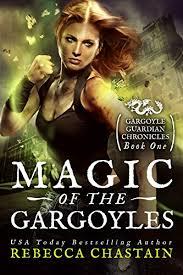 Magic of the Gargoyles (Gargoyle Guardian Chronicles Book 1) eBook ...