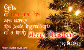 Christmas Quotes About Love Mesmerizing Gifts Of Time And Love Are Surely The Basic Ingredients Of A Truly