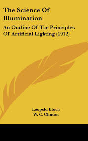 Principles Of Artificial Lighting The Science Of Illumination An Outline Of The Principles Of