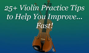 25 Violin Practice Tips To Help You Improve Fast