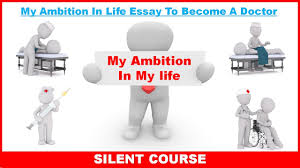 my ambition in life my ambition in life essay to become a my ambition in life my ambition in life essay to become a doctor