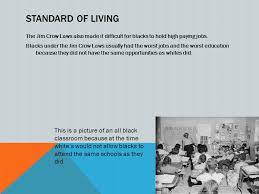 jim crow laws photo essay ppt 4 standard of living the jim crow