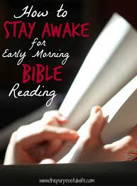 the purposeful wife how to stay awake reading your bible first how to stay awake reading your bible first thing in the morning
