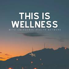 This is Wellness by Emergence Health Network