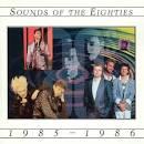 Sounds of the Eighties: 1985-1986