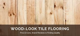 wood look tile flooring reviews best brands pros vs cons