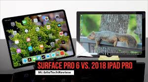 Microsoft Surface Pro 6 Vs 2018 Ipad Pro Comparison Smackdown