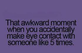 Eye Contact with someone | Funny Pictures, Quotes, Memes, Funny ... via Relatably.com