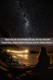 Dream For The Stars Quote Best of Stars Pictures And Quotes Stars May Be Uncountable But You Are My