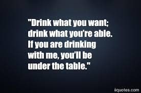 Drinking Quotes Inspiration A Collection Of Best 48 Alcohol Quotes And Drinking Quotes With