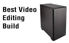 welcome to custom pc review s best editing computer builds here s where you ll find pc hardware recommendations for putting together a editing