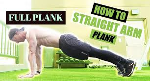 Plank Exercise Chart The Full Plank Straight Arm Plank Exercise Guide