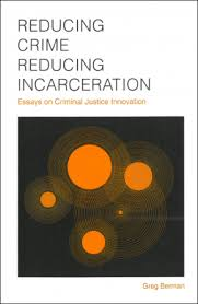 reducing crime reducing incarceration center for court innovation reducing crime reducing incarceration book cover scan