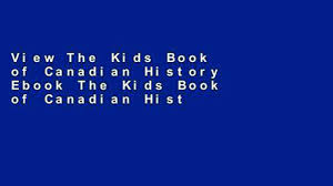 view the kids book of canadian history ebook the kids book of canadian history ebook video dailymotion