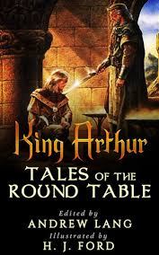 king arthur tales of the round table ebook by edited by andrew lang ilrated