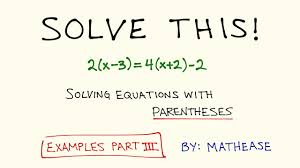 solving equations with paheses examples with fractions