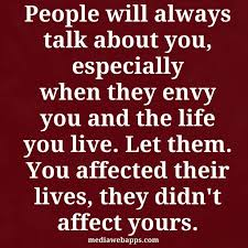 Envy Quotes Adorable Inspirational Positive Life Quotes People Will Always Talk About