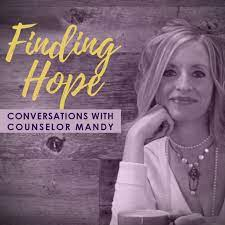 Finding Hope (podcast) - Mandy Bird | Listen Notes