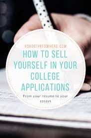 sell essays buy and sell essays essays supplements you got into essays supplements you got into where how to sell yourself to a college in your admissions