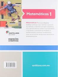 Nov 26, 2019 · eso es lo que podemos compartir libro de matematicas 2 de secundaria contestado pdf 2020. Amazon Com Matematicas 1 Espacios Creativos Ed18 9786070137464 Marco Aurelio Riva Palacio Y Santana Books