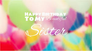 Happy Birthday Beautiful Sister Quotes 40 Cute Funny Happy Birthday