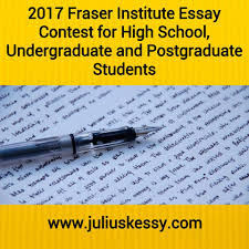 postgraduate essay writing fraser institute essay contest for high  fraser institute essay contest for high school undergraduate 2017 fraser institute essay contest for high school