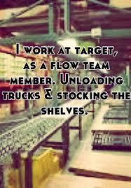 I Work At Target As A Flow Team Member Unloading Trucks