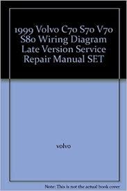 1999 volvo c70 s70 v70 s80 wiring diagram late version service 1999 volvo c70 s70 v70 s80 wiring diagram late version service repair manual set volvo amazon com books