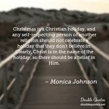 Christian Holiday Quotes Best of Christian Monica Johnson Quotes Collected Quotes From Monica
