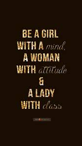 Beautiful Quotes On Attitude Best Of Be A Lady With Class Quote