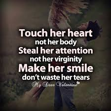 Love Quotes For Her From The Heart Touch her heart not her body Love Picture Quotes For Her 42