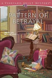 Pattern of Betrayal (Vineyard Quilt Mysteries Book 2) - Kindle ... & Pattern of Betrayal (Vineyard Quilt Mysteries Book 2) by [Fox, Mae, Adamdwight.com