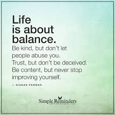 Balanced Life Quotes Classy Wisdom Quotes Life Is About Balance Life Is About Balance Be Kind