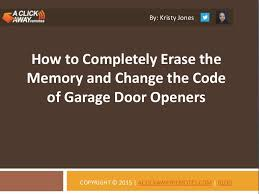 change garage door codeHow to Completely Erase the Memory and Change the Code of Garage Do