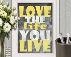 Image Large Company Love The Life You Live Print Yellow Gray Wall Art Yellow Gray Decor Yellow Home Decor Typography Poster Office Decor 16x20 5x7 8x10 Download Etsy Yellow Gray Decor Etsy