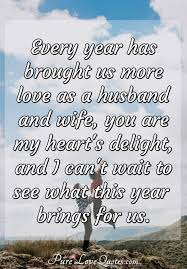 Every Year Has Brought Us More Love As A Husband And Wife You Are