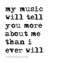 Quotes About Music Adorable Quotes Quote Quotation Quotations My Music Will Tell You More About