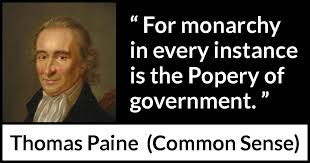 """Common Sense Thomas Paine Quotes Fascinating For Monarchy In Every Instance Is The Popery Of Government"""" Kwize"""