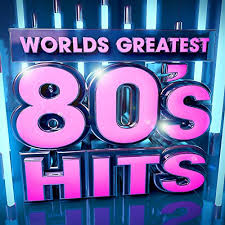40 Worlds Greatest 80s Hits The Only 80s Hits Album Youll Ever Need