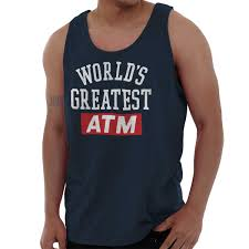 Details About Worlds Greatest Atm Dad Fathers Day Gift Tank Top Shirt