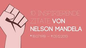 ᐅ 10 Inspirierende Zitate Von Nelson Mandela Flowfinder