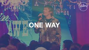 Jesus Is The Way The Truth And The Light Song One Way Hillsong Worship