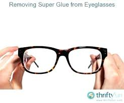 removing super glue from glass super glue for glass super glue glasses arm how to remove
