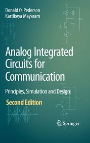 Analog Integrated Circuits For Communication Principles Simulation And Design Analog Integrated Circuits For Communication Principles