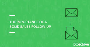 sales follow up the importance of a solid sales follow up pipedrive blog