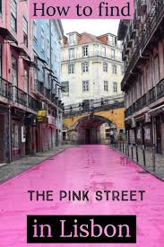 Red Light District In Portugal How To Get To The Pink Street In Lisbon Portugal Travel