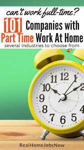 best part time business ideas ideas home based  101 companies part time work from home for extra money writing jobspart