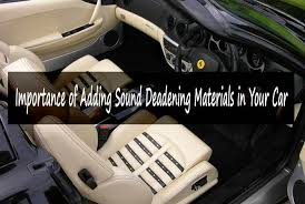 importance of adding sound deadening materials in your car jpg