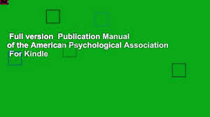 Full Version Publication Manual Of The American Psychological Association For Kindle